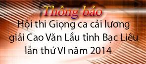 Hội thi Giọng ca Cải lương Giải Cao Văn Lầu  Tỉnh Bạc Liêu lần thứ VI năm 2014