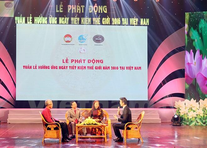Lần đầu tiên Việt Nam tổ chức hưởng ứng ngày Tiết kiệm thế giới 2016