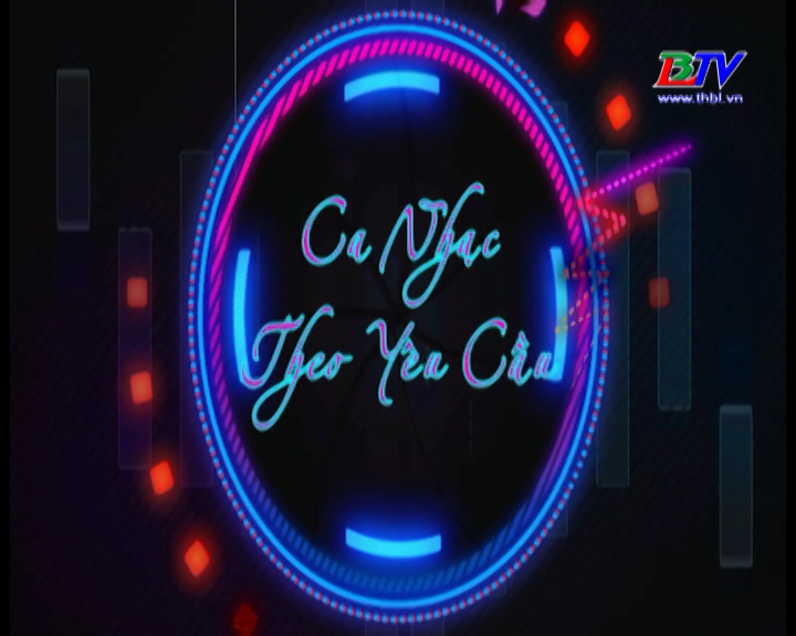 Ca nhạc theo yêu cầu 23/03/2019