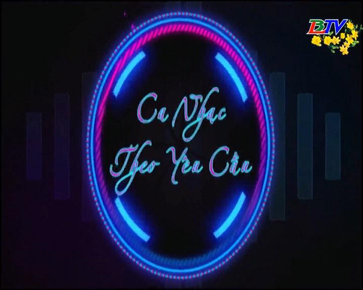 Ca nhạc theo yêu cầu 09/02/2019