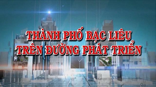 Thành phố Bạc Liêu trên đường phát triển 18/6/2019