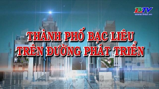 Thành phố Bạc Liêu trên đường phát triển 22/9/2020
