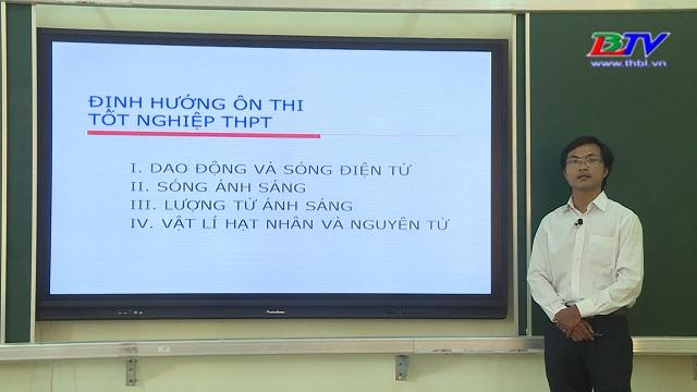 Vật lý 12: Định hướng ôn thi tốt nghiệp THPT – 19/6/2020